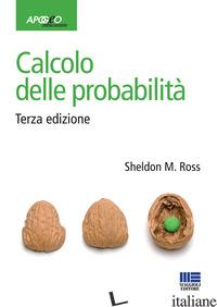 CALCOLO DELLE PROBABILITA' - ROSS SHELDON M.