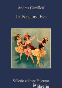 PENSIONE EVA (LA) - CAMILLERI ANDREA