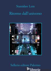 RITORNO DALL'UNIVERSO - LEM STANISLAW; CATALUCCIO F. (CUR.)