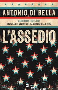 ASSEDIO. WASHINGTON, 06/01/2021. CRONACA DEL GIORNO CHE HA CAMBIATO LA STORIA (L - DI BELLA ANTONIO