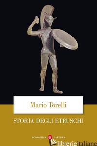 STORIA DEGLI ETRUSCHI - TORELLI MARIO