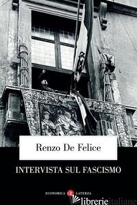 INTERVISTA SUL FASCISMO - DE FELICE RENZO; LEDEEN M. A. (CUR.)