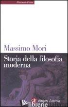 STORIA DELLA FILOSOFIA MODERNA - MORI MASSIMO