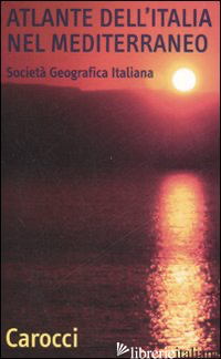 ATLANTE DELL'ITALIA NEL MEDITERRANEO - SPOTORNO M. (CUR.)