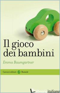 GIOCO DEI BAMBINI (IL) - BAUMGARTNER EMMA