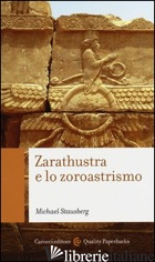 ZARATHUSTRA E LO ZOROASTRISMO - STAUSBERG MICHAEL