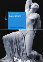 SCULTURA (LA) - RICCOMINI ANNA MARIA