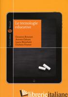 TECNOLOGIE EDUCATIVE (LE) - BONAIUTI GIOVANNI; CALVANI ANTONIO; MENICHETTI LAURA; VIVANET GIULIANO