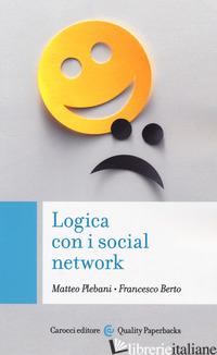 LOGICA CON I SOCIAL NETWORK - BERTO FRANCESCO; PLEBANI MATTEO
