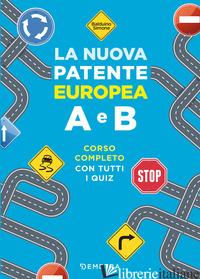 NUOVA PATENTE EUROPEA A E B. CORSO COMPLETO CON TUTTI I QUIZ (LA) - BALDUINO SIMONE