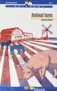 ANIMAL FARM. LEVEL B1 PRE-INTERMEDIATE. CON ESPANSIONE ONLINE. CON CD-AUDIO - ORWELL GEORGE; POLICHETTI R. (CUR.); SIMMONS M. (CUR.)