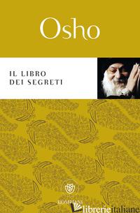 LIBRO DEI SEGRETI (IL) - OSHO