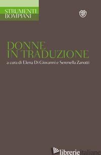 DONNE IN TRADUZIONE - DI GIOVANNI E. (CUR.); ZANOTTI S. (CUR.)