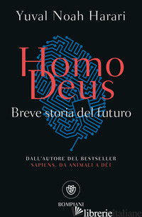 HOMO DEUS. BREVE STORIA DEL FUTURO - HARARI YUVAL NOAH