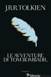 AVVENTURE DI TOM BOMBADIL (LE) - TOLKIEN JOHN R. R.