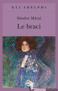 BRACI (LE) - MARAI SANDOR; D'ALESSANDRO M. (CUR.)