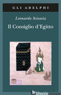 CONSIGLIO D'EGITTO (IL) - SCIASCIA LEONARDO