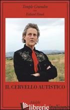 CERVELLO AUTISTICO (IL) - GRANDIN TEMPLE; PANEK RICHARD