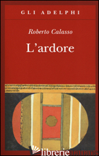 ARDORE (L') - CALASSO ROBERTO