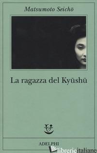 RAGAZZA DEL KYUSHU (LA) - MATSUMOTO SEICHO