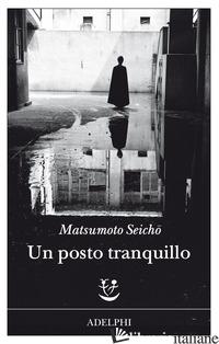 POSTO TRANQUILLO (UN) - MATSUMOTO SEICHO