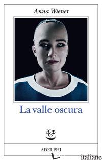 VALLE OSCURA (LA) - WIENER ANNA