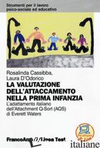 VALUTAZIONE DELL'ATTACCAMENTO NELLA PRIMA INFANZIA. L'ADATTAMENTO ITALIANO DELL' - CASSIBBA ROSALINDA; D'ODORICO LAURA