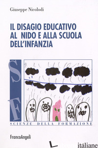 DISAGIO EDUCATIVO ALL'ASILO NIDO E ALLA SCUOLA DELL'INFANZIA (IL) - NICOLODI GIUSEPPE