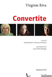 CONVERTITE - RIVA VIRGINIE; MARIN D. (CUR.); SALVADORI E. (CUR.)