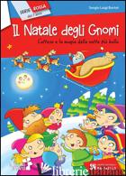 NATALE DEGLI GNOMI (IL) - BORTOR SERGIO L.