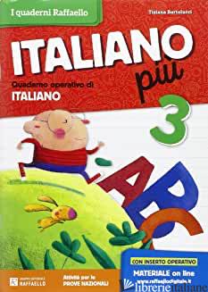 ITALIANO PIU'. PER LA SCUOLA ELEMENTARE. VOL. 3 - BARTOLUCCI TIZIANA