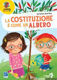 COSTITUZIONE E' COME UN ALBERO (LA) - FARINA LORENZA