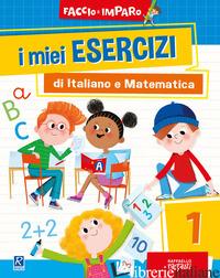 MIEI ESERCIZI DI ITALIANO E MATEMATICA (I). VOL. 1 -