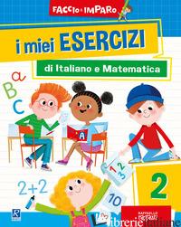 MIEI ESERCIZI DI ITALIANO E MATEMATICA (I). VOL. 2 -