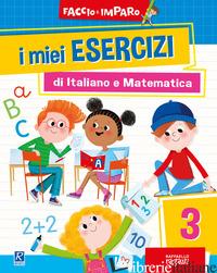 MIEI ESERCIZI DI ITALIANO E MATEMATICA (I). VOL. 3 -