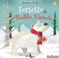ORSETTO DI BABBO NATALE. STORIELLE IN CORNICE. CON GADGET (L') - BOON FIONA