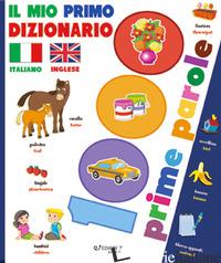 MIO PRIMO DIZIONARIO ITALIANO-INGLESE. 1000 PRIME PAROLE. EDIZ. A COLORI (IL) - AA.VV.