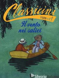 VENTO NEI SALICI DA KENNETH GRAHAME (IL) - OLIVIERI JACOPO