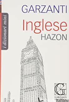 DIZIONARIO INGLESE HAZON GARZANTI - AA. VV.