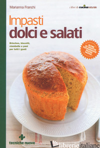 IMPASTI DOLCI E SALATI - FRANCHI MARIANNA