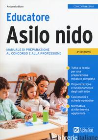 EDUCATORE ASILO NIDO. MANUALE DI PREPARAZIONE AL CONCORSO E ALLA PROFESSIONE - BURO ANTONELLA