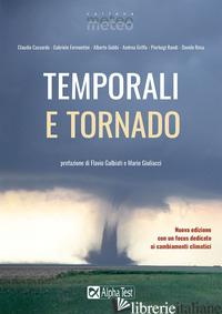 TEMPORALI E TORNADO. NUOVA EDIZ. - GIULIACCI MARIO