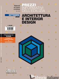 PREZZI INFORMATIVI DELL'EDILIZIA. ARCHITETTURA E INTERIOR DESIGN. SETTEMBRE 2020 - AA.VV.