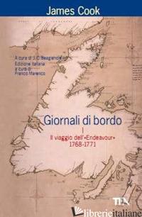 GIORNALI DI BORDO NEI VIAGGI D'ESPLORAZIONE. VOL. 1: IL VIAGGIO DELL'«ENDEAVOUR» - COOK JAMES; BEAGLEOLE J. C. (CUR.); MARENCO F. (CUR.)
