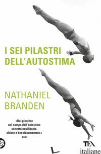 SEI PILASTRI DELL'AUTOSTIMA (I) - BRANDEN NATHANIEL