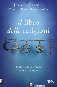 LIBRO DELLE RELIGIONI (IL) - GAARDER JOSTEIN; HELLERN VIKTOR; NOTAKER HENRY