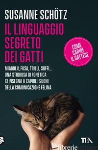 LINGUAGGIO SEGRETO DEI GATTI (IL) - SCHOTZ SUSANNE