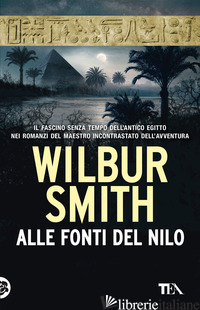 ALLE FONTI DEL NILO. NUOVA EDIZ. - SMITH WILBUR