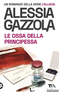 OSSA DELLA PRINCIPESSA. EDIZIONE SPECIALE ANNIVERSARIO (LE) - GAZZOLA ALESSIA
