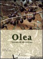 OLEA. TRATTATO DI OLIVICOLTURA - FIORINO P. (CUR.)